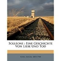 Solleone: Eine Geschichte Von Liebe Und Tod