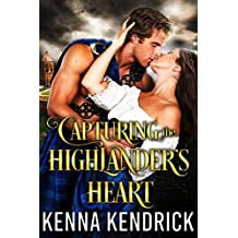 Capturing the Highlander's Heart: Scottish Medieval Highlander Romance Novel (Lasses of the Kinnaird Castle Book 1)
