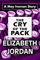 The Cry of the Pack: Super Large Print Edition of the May Iverson Adventure by Elizabeth Jordan Specially Designed for Low Vision Readers (A May Iverson Story)