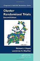 Cluster Randomised Trials, Second Edition (Chapman & Hall/CRC Biostatistics Series)