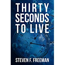 Thirty Seconds to Live (The Blackwell Files Book 10)