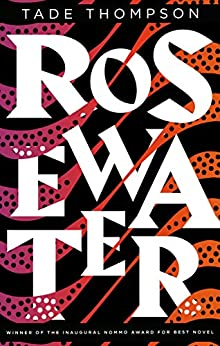 [Thompson, Tade]のRosewater (The Wormwood Trilogy) (English Edition)