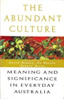 The Abundant Culture: Meaning and Significance in Everyday Australia