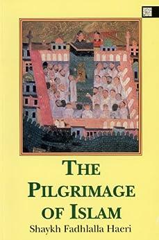 [Haeri, Shaykh Fadhlalla]のThe Pilgrimage of Islam (English Edition)