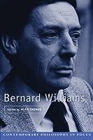Bernard Williams (Contemporary Philosophy in Focus)