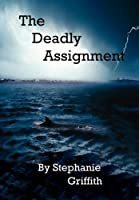The Deadly Assignment