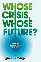 Whose Crisis, Whose Future?