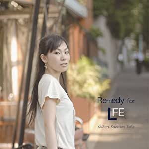 「Remedy for LIFE」 / しほり