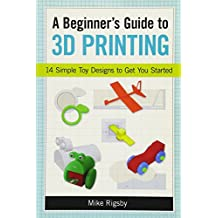 Beginner's Guide to 3D Printing