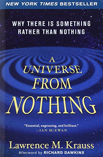 Download A Universe from Nothing: Why There Is Something Rather than Nothing 1451624468