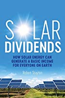 Solar Dividends: How Solar Energy Can Generate a Basic Income For Everyone on Earth