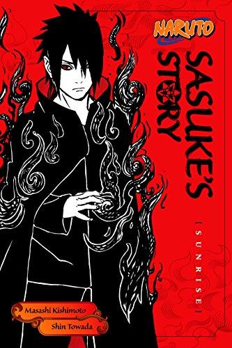 Naruto: Sasuke's Story: Sunrise (Naruto Novels)