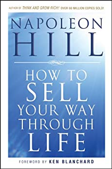 How To Sell Your Way Through Life by [Hill, Napoleon]