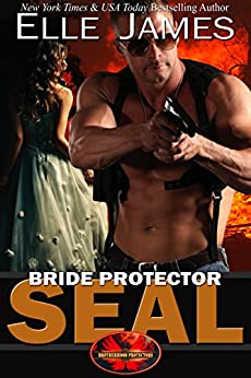 Bride Protector SEAL (Brotherhood Protectors Book 2) by [James, Elle]