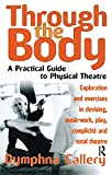 Through the Body: A Practical Guide to Physical Theatre (Theatre Arts (Routledge Paperback)) (English Edition) 画像