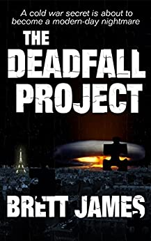 The Deadfall Project: New Edition by [James, Brett]