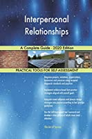 Interpersonal Relationships A Complete Guide - 2020 Edition