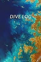 Dive Log: Tauchlogbuch | Logbuch fuer Taucher | Tauchbuch | 120 Seiten  DIN A5 | Pro Seite ein Tauchgang | Notizbuch | Dive Log