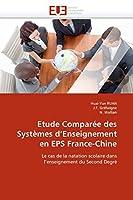 Etude Comparée des Systèmes d'Enseignement en EPS France-Chine: Le cas de la natation scolaire dans l'enseignement du Second Degré (Omn.Univ.Europ.)