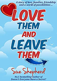 Love Them and Leave Them: A story of love, families, friendship and a world of possibilities by [Shepherd, Sue]