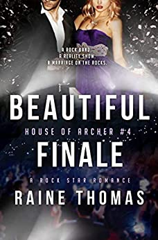 Beautiful Finale (House of Archer Book 4) by [Thomas, Raine]