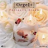 Orgel+(オルゴールぷらす) Fantastic Dream 画像