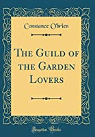 The Guild of the Garden Lovers (Classic Reprint)