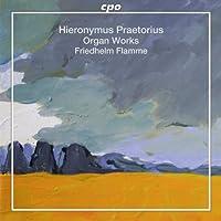 Praetorius: Organ Works by Flamme (2012-08-28)