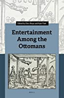 Entertainment Among the Ottomans (International and Comparative Criminal Law)