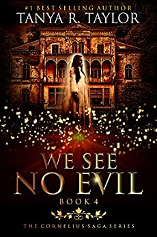 We See No Evil (The Cornelius Saga Book 4) by [Taylor, Tanya R.]