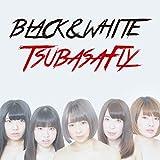 BLACK & WHITE 【限定盤】 - つばさFly