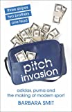Pitch Invasion: Three Stripes, Two Brothers, One Feud - Adidas, Puma and the Making of Modern Sport 画像