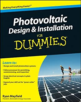 Photovoltaic Design and Installation For Dummies by [Mayfield, Ryan]