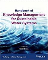 Handbook of Knowledge Management for Sustainable Water Systems (Challenges in Water Management Series)
