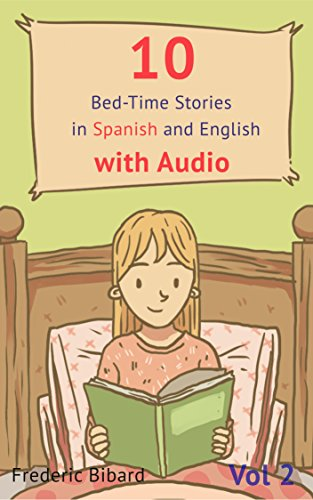 10 Bed-Time Stories in Spanish and English with audio. Spanish for Children: Spanish for Kids – Learn Spanish with Parallel English Text (English Edition)