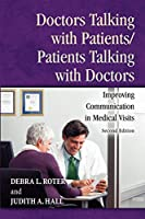 Doctors Talking with Patients/Patients Talking with Doctors: Improving Communication in Medical Visits