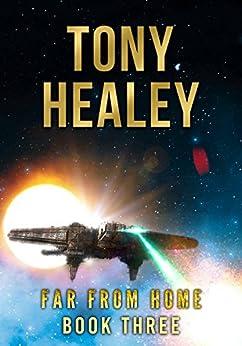 Far From Home: Book Three by [Healey, Tony]