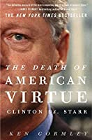 The Death of American Virtue: Clinton vs. Starr [並行輸入品]