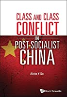 Class and Class Conflict in Post-Socialist China