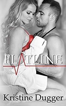 Flatline (Med Rom Series) by [Dugger, Kristine]
