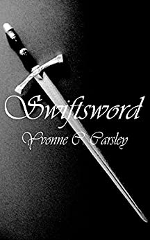 Swiftsword (The Free Land Chronicles Book 5) by [Carsley, Yvonne C.]