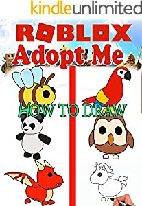 How to Draw Roblox Adopt me Characters : Step-by-Step Drawings for Kids and People! (English Edition)