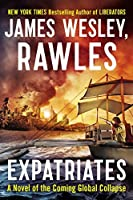 Expatriates: A Novel of the Coming Global Collapse【洋書】 [並行輸入品]