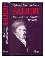 Salieri. Ein Musiker im Schatten Mozarts