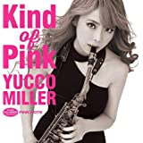 Kind Of Pink【初回限定盤】