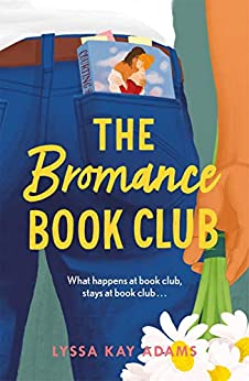 The Bromance Book Club: The utterly charming new rom-com that readers are raving about! by [Kay Adams, Lyssa]