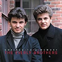 Chained To A Memory 1966-1972 by The Everly Brothers