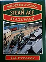 Modelling the Steam Age Railway