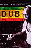 Dub: Soundscapes and Shattered Songs in Jamaican Reggae (Music/Culture (Paperback))
