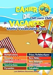 Cahier de Vacances CM1 vers CM2 Maths Vocabulaire Jeux Multiplications Divisions Additions Soustractions Pyram